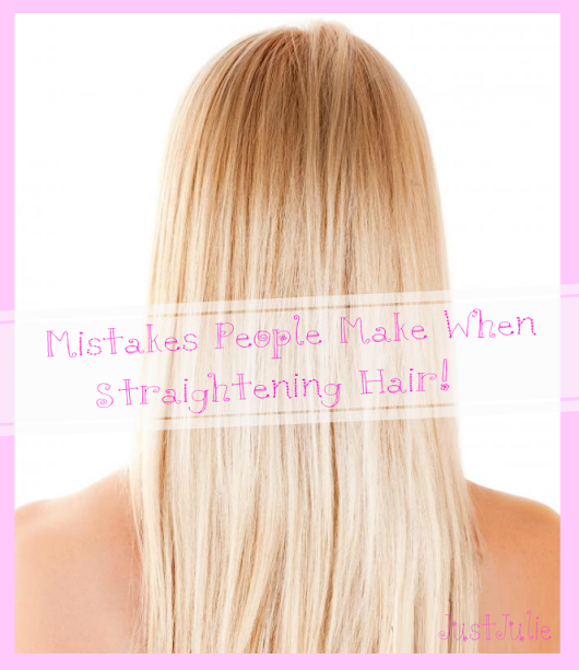 Mistakes People Make When Straightening Hair!