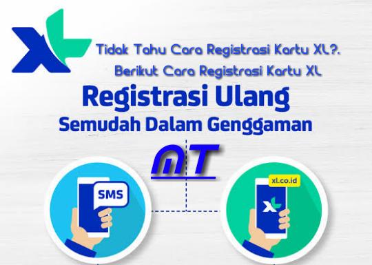 Tidak Tahu Cara Registrasi Kartu Xl?.  Berikut Cara Registrasi Kartu Xl