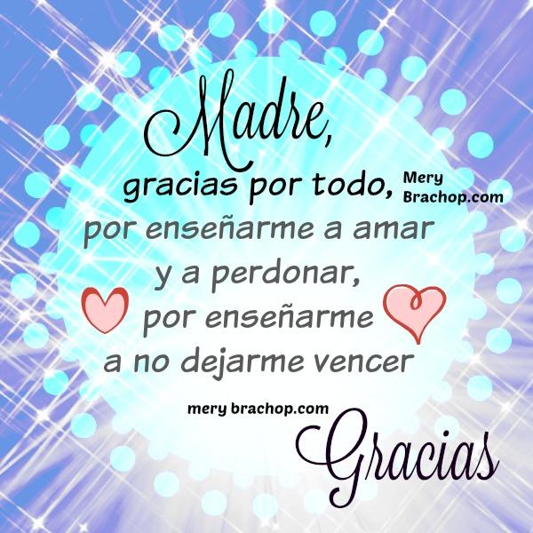 Gracias Mamá, palabras, frases de agradecimiento a mi Madre, feliz día, imágenes bonitas para dar gracias a mamá por Mery Bracho