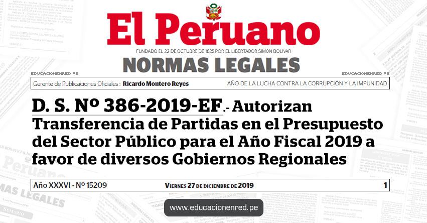 D. S. Nº 386-2019-EF - Autorizan Transferencia de Partidas en el Presupuesto del Sector Público para el Año Fiscal 2019 a favor de diversos Gobiernos Regionales