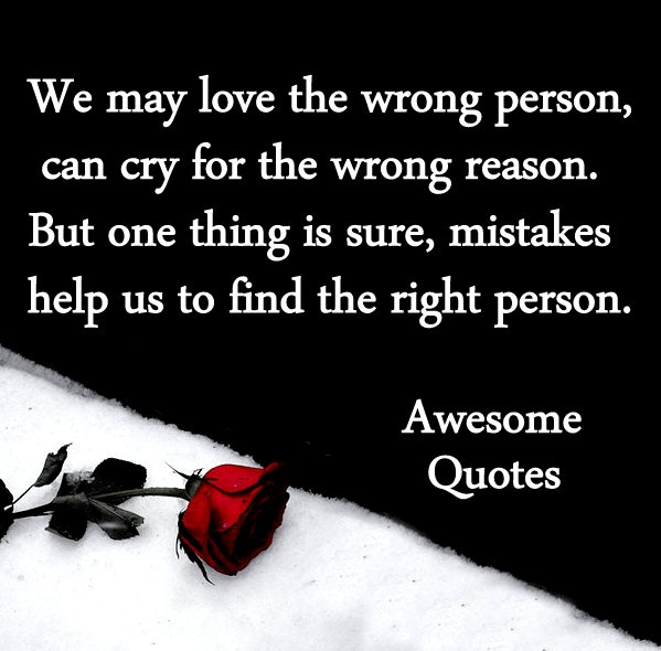 Awesome Love Quotes: Awesome Quotes: We May Love The Wrong Person