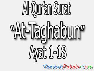 Bacaan Surat At-Taghabun, Al-Qur'an Surat At-Taghabun, terjemahan Surat At-Taghabun, arti Surat At-Taghabun, Latin Surat At-Taghabun, Arab Surat At-Taghabun, Surat At-Taghabun