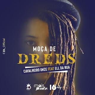 Ell Da Rua Feat. Cavalheiro Onze - Moça De Dread