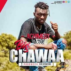 Download Mp3 | Achimedy - Big Chawaa (Singeli)