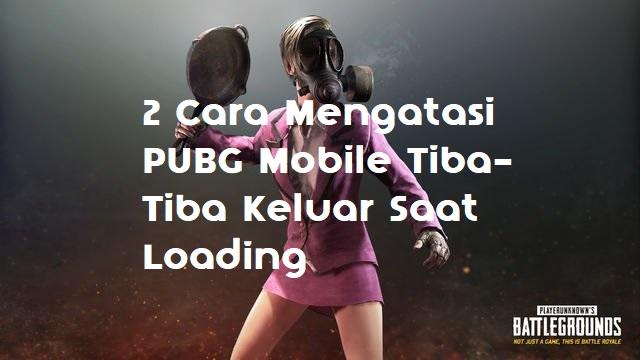 2 Cara Mengatasi PUBG Mobile Tiba-Tiba Keluar Saat Loading 2