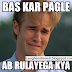"Killer Attitude ""Ab Rulayega kya Pagle""Jokes"