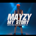 F! VIDEO: Mayzy – My Story | @FoshoENT_Radio