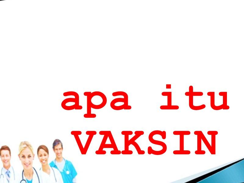 Apa Itu Vaksin