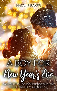 A Boy for New Year's Eve: A Small Town Romance by Natalie Baker