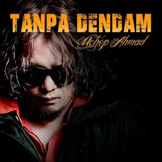Uchop Ahmad - Tanpa Dendam MP3