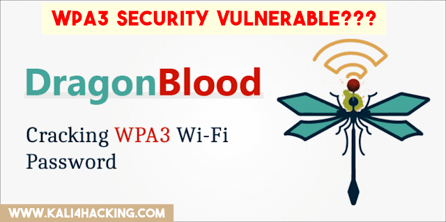 DRAGONBLOOD VULNERABILITY IN WPA3 WIFI SECURITY MAKES WPA3 WIFI SECURITY VULNERABLE