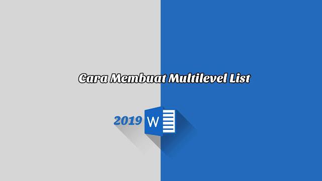 Cara Membuat Multilevel List - Word 2019