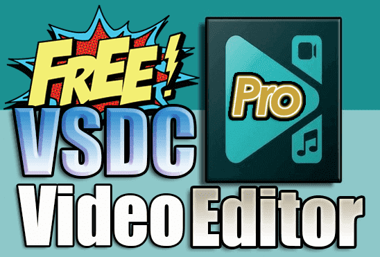 تحميل وتفعيل VSDC Video Editor Pro 6.4.7.155 برنامج تحرير وتعديل الفيديو اخر اصدار