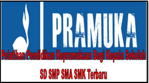 Pelatihan Pendidikan Kepramukaan Bagi Kepala Sekolah SD SMP SMA SMK Terbaru