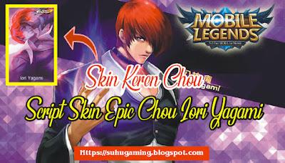 Download Script Skin Epic Chou-Iori yagami (Skin KOF) MObile Legends