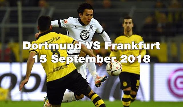 Prediksi Bola Borussia Dortmund VS Eintracht Frankfurt 15 September 2018
