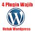 4 Plugin Yang Wajib di Install Pada Wordpress