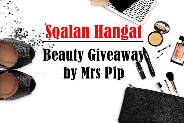 Soalan Hangat Beauty Giveaway by Mrs Pip