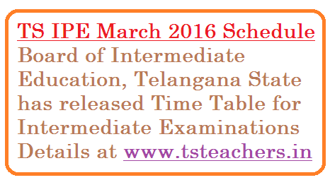ts-ipe-intermediate-public-examinations-schedule-time-table-telangana TS IPE March-2016 Time Table in Telangana | bie.telangana.gov.in | Telangana IPE March 2016 Schedule | Telangana State Intermediate Public Examinations March 2016 Schedule Released | Examinations Schedule for Intermediate Public Exams March 2016 | Time Table for TS IPE March 2016 Anounced at bie.telangana.gov.in |