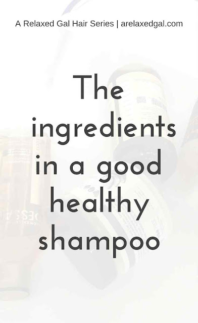 The ingredients in a good healthy shampoo | arelaxedgal.com