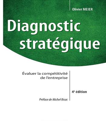 Diagnostic stratégique : évaluer la compétitivité de l'entreprise-Olivier MEIER-PDF