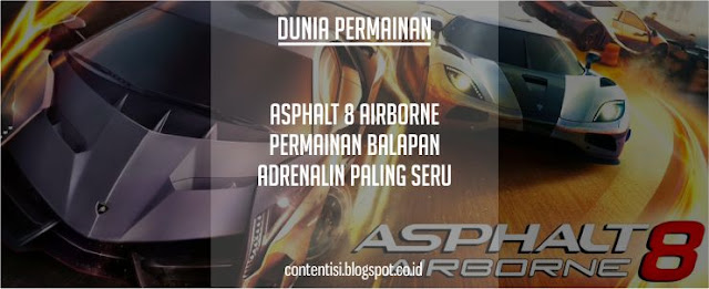 Asphalt 8 Airborne: Permainan Balapan Adrenalin Paling Seru