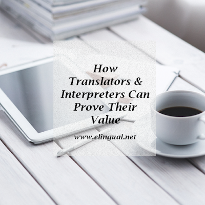 How Translators and Interpreters Can Prove Their Value