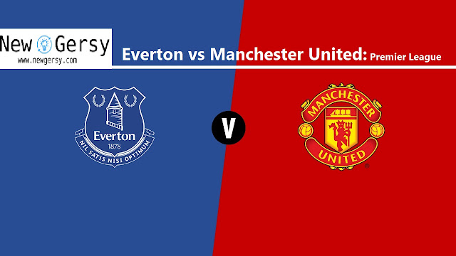 Everton vs Manchester United: Premier League How to watch