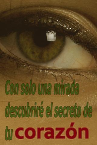 Con solo una mirada descubriré el secreto de tu corazón