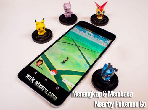 Cara Menangkap dan Membaca Nearby di Pokemon Go