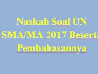 Naskah Soal UN SMA/MA 2017 Beserta Pembahasannya