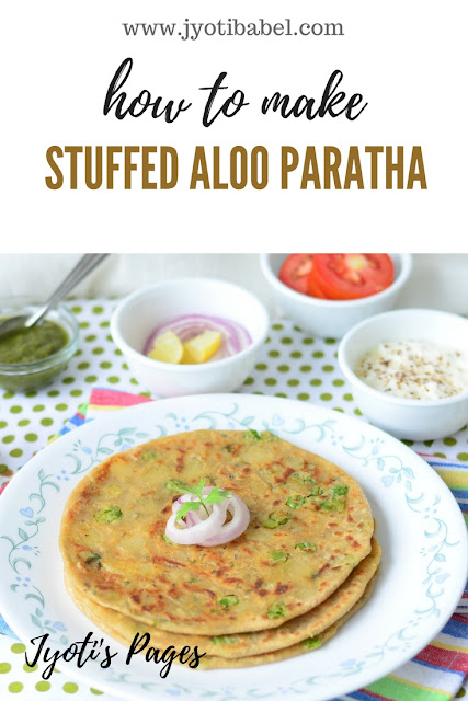 Stuffed Aloo Paratha recipe - a very popular breakfast dish in most North Indian households - www.jyotibabel.com