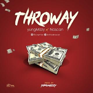 Yungmizzy x Nascan – Throway