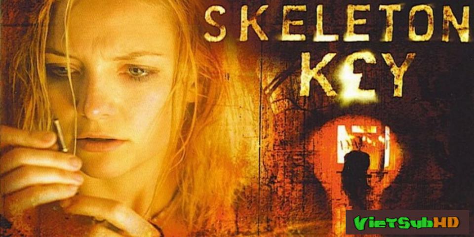 Phim Chìa Khóa Xương Người VietSub HD | The Skeleton Key 2005