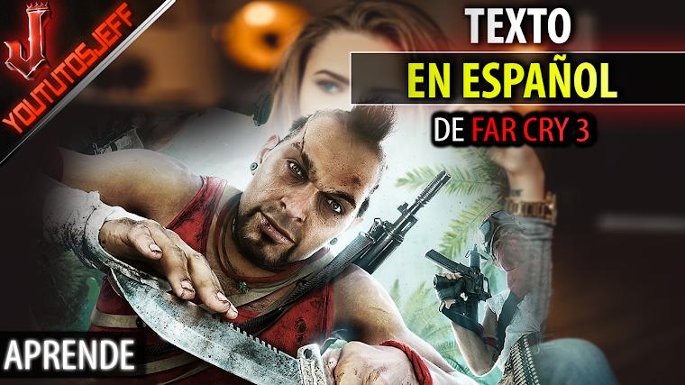 Como poner el TEXTO de Far Cry 3 en español | Sin descargar nada