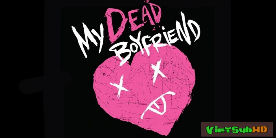 Phim Bạn trai mới chết Trailer VietSub HD | My Dead Boyfriend 2016
