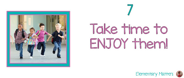 Seven Steps to a Happy Last Day of School - Part 7: Enjoy them!