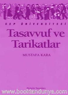 Mustafa Kara - Tasavvuf ve Tarikatlar  (Cep Üniversitesi Dizisi - 85)