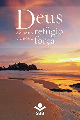 Deus é o nosso refúgio e a nossa força Palavras de conforto e esperança na Bíblia Sagrada - Sociedade Bíblica do Brasil.jpg