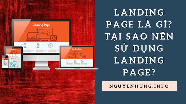 Landing Page Là Gì? Tại Sao Nên Sử Dụng Landing Page?