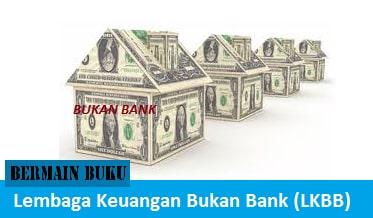 Pengertian Lembaga Keuangan Bukan Bank (LKBB), Fungsi Lembaga Keuangan Bukan Bank (LKBB), Jenis Lembaga Keuangan Bukan Bank (LKBB), Produk Lembaga Keuangan Bukan Bank (LKBB),