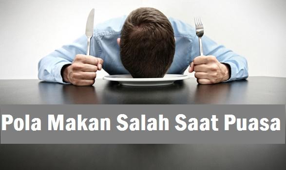 pola makan salah saat puasa