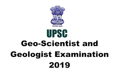UPSC Geo-Scientist and Geologist Examination 2019, Apply Online, Last Date: 16.04.2019