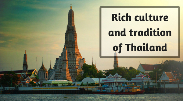 Rich culture and tradition of Thailand