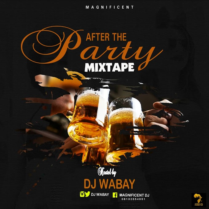[Mixtape] After The Party Mixtape - DJ Wabay