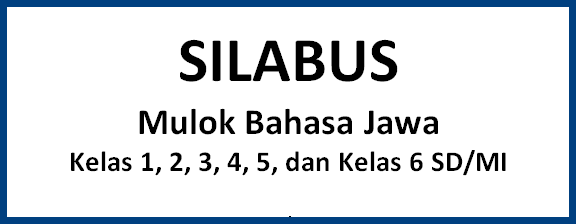 Silabus Mulok Bahasa Jawa Kelas 1 Sampai 6 SD Lengkap