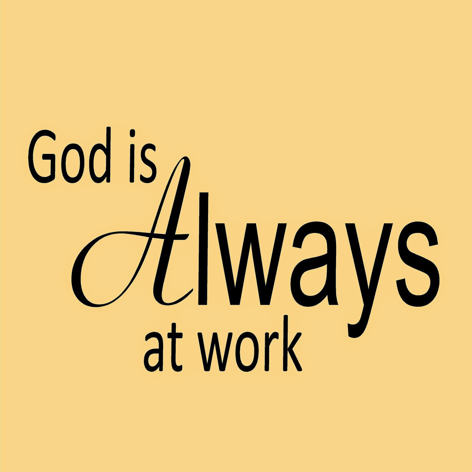 God is Always at Work