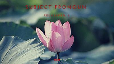 http://www.belajarbahasainggrismandiri.com/2008/09/pelajaran5-subject-pronoun.html