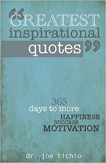 Books, Inspirational books, Greatest Inspirational Quotes: 365 days to more Happiness, Success, and Motivation 1st Edition, by Joe Tichio , Paperback: 154 pages Publisher: CreateSpace Independent Publishing Platform; 1 edition (February 9, 2013) Language: English ISBN-10: 1481900803 ISBN-13: 978-1481900805 Product Dimensions: 5.5 x 0.4 x 8.5 inches Shipping Weight: 9.1 ounce
