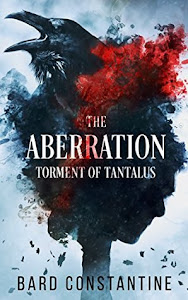 The Aberration: Torment of Tantalus by Bard Constantine